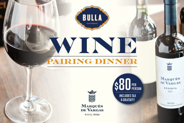 Exclusive Wine Pairing Dinner at Bulla Gastrobar. 80 dollars per person. Special five-course dinner.