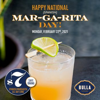 PHOTO SHOWS A COCKTAIL NAMED MARGARITA AND READS HAPPY NATIONAL MARGARITA DAY $7 SPANISH MARGARITAS ALL DAY LONG WITH THE BULLA GASTROBAR LOGO