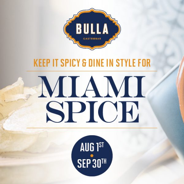 Keep it Spicy and Dine in Style for Miami Spice 2021 at Bulla Gastrobar